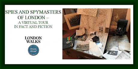 SPIES AND SPYMASTERS OF LONDON – A VIRTUAL TOUR IN FACT AND FICTION tickets