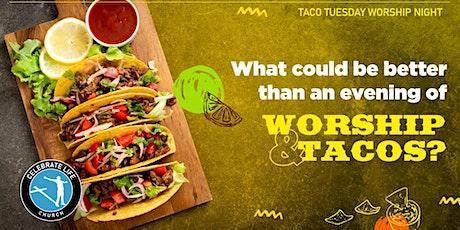 Taco Tuesday Worship Night tickets