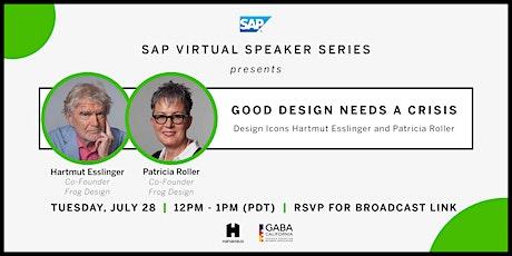 SAP Virtual Speaker Series   Good Design Needs a Crisis tickets
