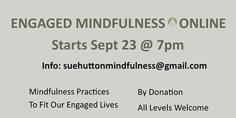 Engaged Mindfulness - Online Monthly Sessions with Weekly Meditation Links tickets