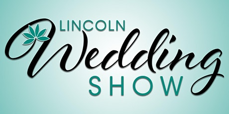 Lincoln Wedding Show tickets