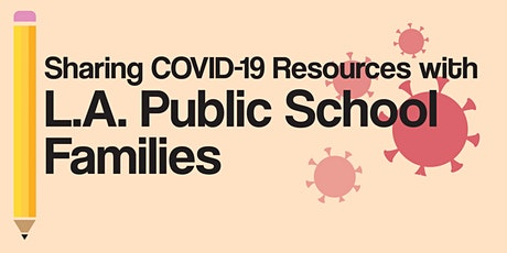 Sharing COVID-19 Resources with L.A. Public School Families tickets