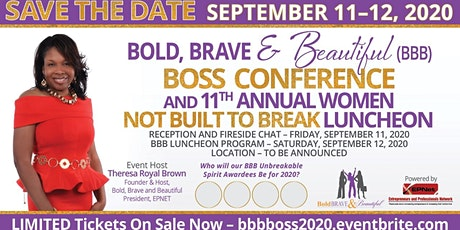 BBB Boss Conference and Bold, Brave & Beautiful 11th Annual Women Not Built tickets