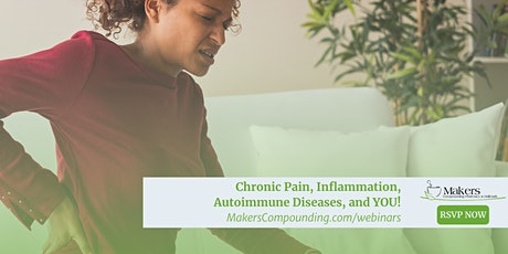 Chronic Pain, Inflammation, Autoimmune Diseases, and YOU tickets
