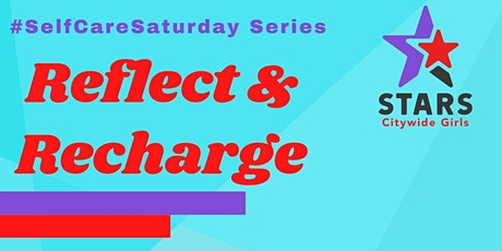 #SelfCareSaturday Series: Reflect & Recharge tickets