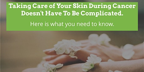 Skin Care During Cancer Treatment tickets