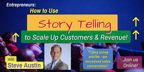 How to Use Story Telling to Scale up Customers and Revenue! tickets