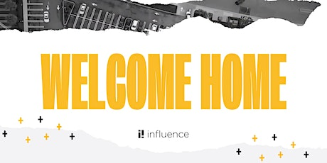 Welcome Home Influence Church tickets
