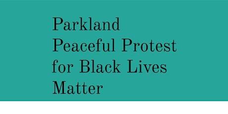Parkland Peaceful Protest for Black Lives Matter tickets