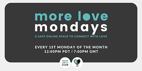 more love mondays - a safe online space to connect with love Tickets