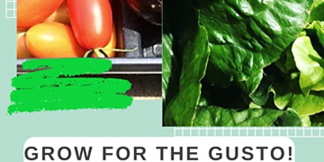 Grow for the Gusto: A workshop for beginning gardeners tickets