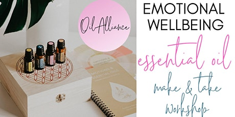 Emotional Wellbeing with Essential Oils - Make and Take Workshop tickets