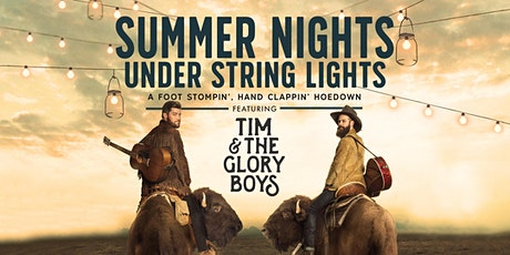 Tim & The Glory Boys - SUMMER NIGHTS UNDER STRING LIGHTS - Kamloops, Show 2 tickets