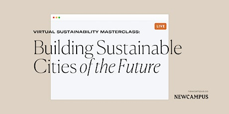 Sustainability Masterclass | Building Sustainable Cities of the Future tickets