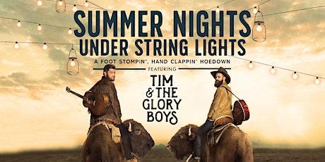 Tim & The Glory Boys - SUMMER NIGHTS UNDER STRING LIGHTS - Vernon, Show 2 tickets