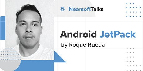 Nearsoft Talks: Android JetPack entradas