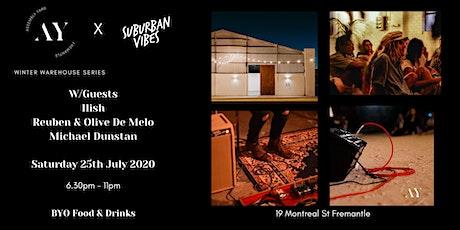 Winter Warehouse Series w/Ilish,  Reuben & Olive De Melo, Michael Dunstan tickets