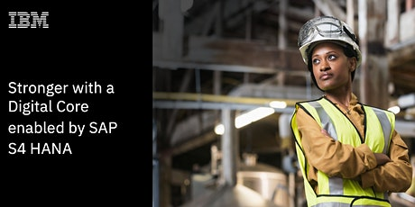 Digital Event: Emerge Stronger with a Digital Core enabled by SAP S4 HANA tickets