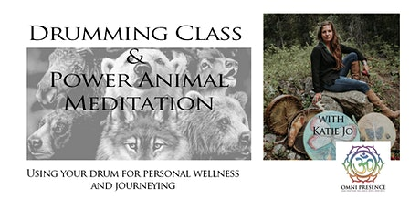 Drumming and Power Animal Meditation Class with Katie Jo tickets