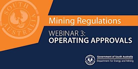 Mining Regulations Webinar 3: Operating approvals tickets