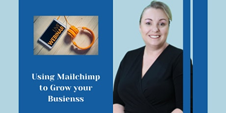 (Free webinar) Using Mailchimp to Grow your Business tickets
