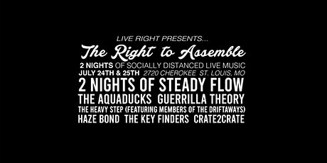 2 NIGHT TICKET - The Right To Assemble STL w/ Steady Flow, The Aquaducks tickets