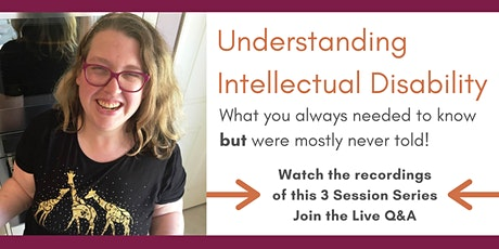 Understanding Intellectual Disability - Watch Recordings, Join Live Q&A tickets