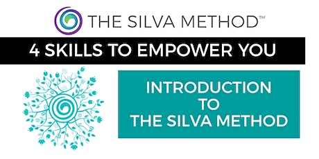 4 Skills to Empower You: Introduction to The Silva Method tickets