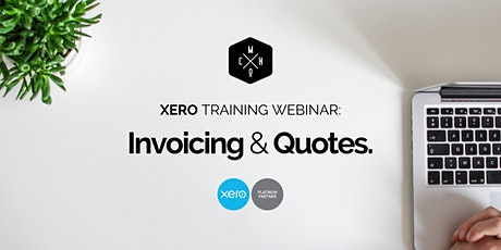 XERO TRAINING WEBINAR - Invoicing & Quotes tickets
