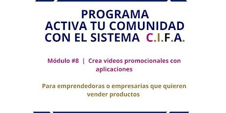 Módulo #8 |  Crea videos promocionales con aplicaciones entradas