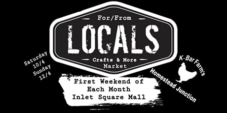 Locals First Saturday of the Month Art and More Market tickets