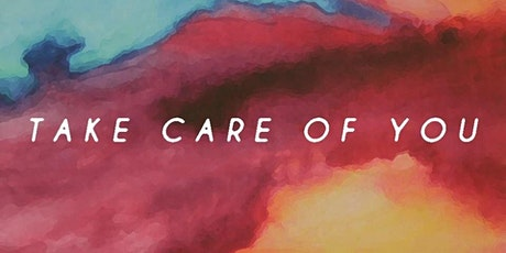 Taking Care of Me - Self Care tickets