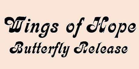 Wings of Hope Butterfly Release tickets