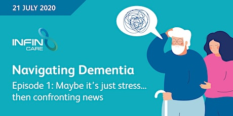Navigating Dementia Ep 1: Maybe it's just stress...then confronting news tickets