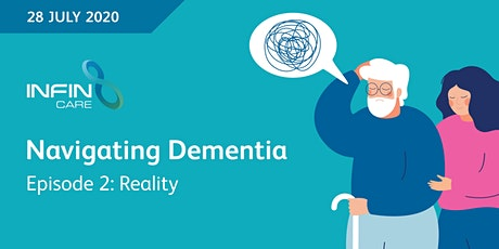 Navigating Dementia Ep 2: Reality tickets
