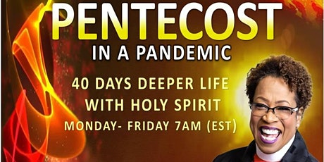 PENTECOST IN A PANDEMIC With Bishop Corletta J. Vaughn  40 More Days! tickets
