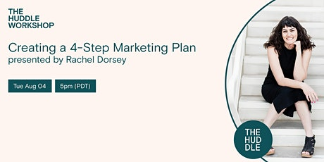 Creating a 4-Step Marketing Plan with Rachel Dorsey tickets