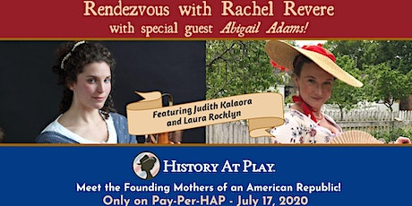 Pay-Per-HAP VIP Watch Party: Rendezvous with Rachel Revere with special Guest Abigail Adams! tickets