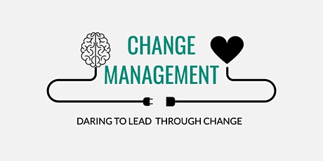 Change Management: Daring to Lead through Change (Facilitator Anna Ranaldo) tickets