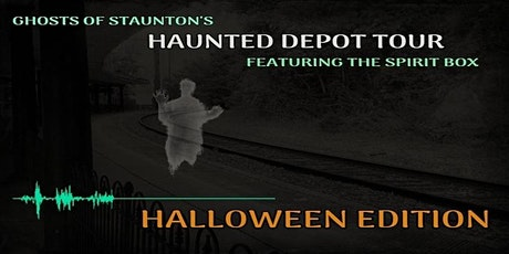 HAUNTED DEPOT TOUR FEATURING THE SPIRIT BOX -- HALLOWEEN EDITION tickets