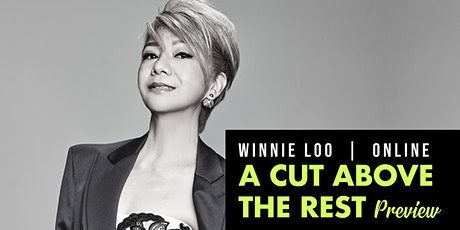 [07 July] A Cut Above The Rest with Winnie Loo Preview tickets