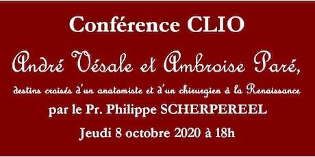 Conférence CLIO : André Vésale et Ambroise Paré billets