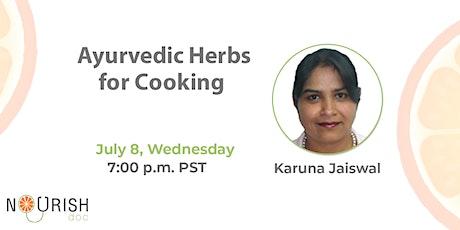 Ayurvedic Herbs for Cooking By Karuna Jaiswal tickets