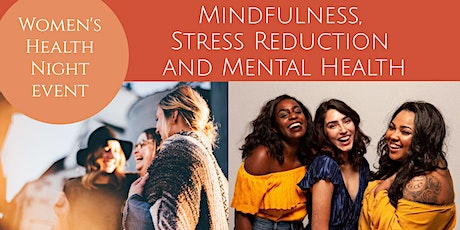 Women's Health Night: Mindfulness, Stress Reduction and Mental Health #2 tickets