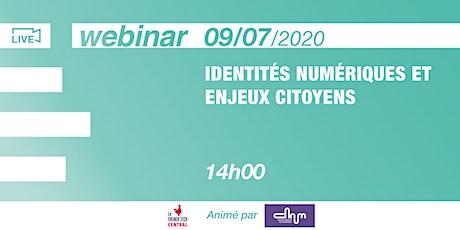 [Webinar] Identités numériques & enjeux citoyens @CNNum tickets