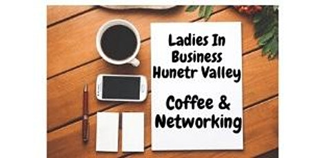 Ladies In Business Hunter Valley Networking Event tickets