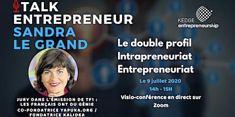 Talk Entrepreneur - Sandra Le Grand - Intrapreneuriat/Entrepreneuriat tickets
