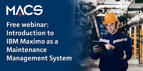 Free Webinar: Introduction to IBM Maximo as a Maintenance Management System Tickets