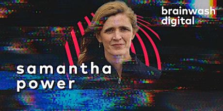 Brainwash Digital - Samantha Power tickets