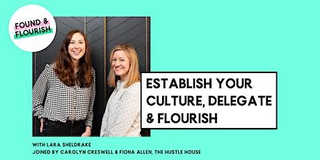 Establish your culture, delegate & flourish | ONLINE tickets